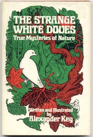 STRANGE WHITE DOVES True Mysteries of Nature Telepathy ANIMALS Alexander Key 1st DJ