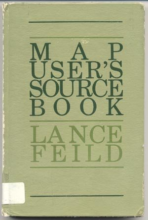 MAP USER'S SOURCE BOOK Cartography INTERNATIONAL Locator LANCE FIELD HB