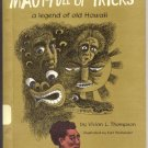 MAUI FULL OF TRICKS Hawaiian Folk Fairy Tales HAWAII  Vivian Thompson HB