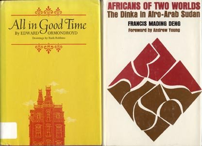 AFRICANS OF TWO WORLDS Dinka in Afto-Arab Sudan SUDANESE Francis Deng DJ
