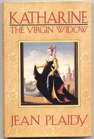 KATHARINE Virgin Widow JEAN PLAIDY England King Henry VIII Tudor Book 1st DJ