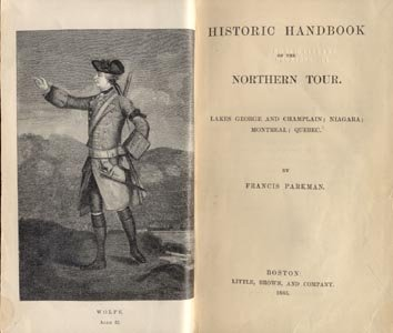 HISTORIC HANDBOOK OF THE NORTHERN TOUR Parkman LAKES George Champlain Niagara Montreal Quebec 1st HB