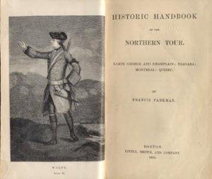 HISTORIC HANDBOOK OF THE NORTHERN TOUR Parkman LAKES George Champlain Niagara Montreal Quebec 1st HB