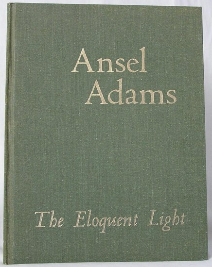ANSEL ADAMS Eloquent Light BIOGRAPHY Photographs LANDSCAPES & MORE 1st HB