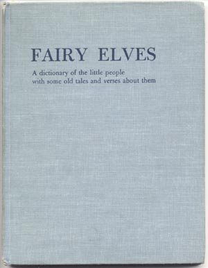 FAIRY ELVES Dictionary of the LITTLE PEOPLE FOLK TALES Mermaid PIXY Pelagie Doane 1st HB