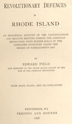 Revolutionary Defences in Rhode Island AMERICAN WAR Defenses MAPS PLANS Edward Field RARE 1896 HB