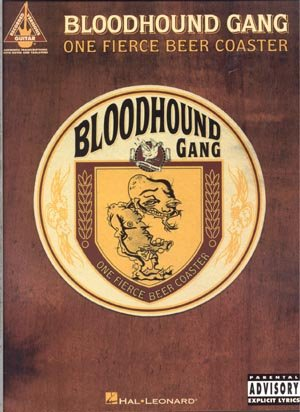 Bloodhound Gang SONGBOOK One Fierce Beer Coaster GUITAR TAB Piano Vocal Lyrics SHEET MUSIC