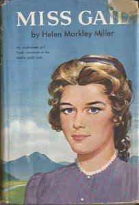 MISS GAIL Helen Markley Miller IDAHO GOLD RUSH Wild West PIONEER DAYS 1st DJ