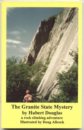 Granite State Mystery NEW HAMPSHIRE Rock Climbing ADVENTURE Hubert Douglas 1ST EDITION