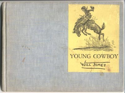 Young Cowboy Story WILD WEST Pioneer Days BIG ENOUGH Sun Up WILL JAMES 1936 HB
