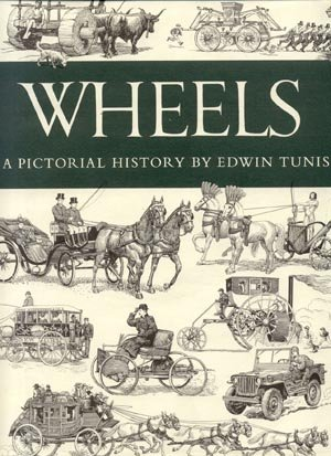 Wheels Pictorial History ANTIQUE CARRIAGE Chariot BUS Car AUTOMOBILE Edwin Tunis 1st Ed w DJ