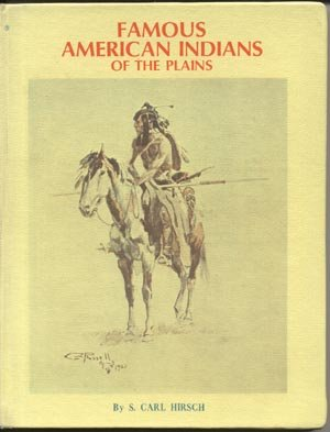 Famous American Indians of the Great Plains CHARLES RUSSELL Hirsch FREDERIC REMINGTON Charles Wimar