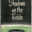 Shadows on the Fields CATALAN Ludovic Masse PYRENEES Southern France Farmers 1st Edition w/ DJ