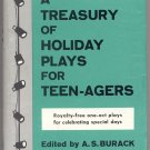 Treasury of Holiday Plays for Teenagers CHRISTMAS Valentines Day THANKSGIVING + A.S. Burack 1st DJ