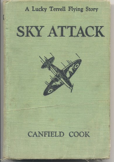 SKY ATTACK Lucky Terrell Flying Story BATTLE OF BRITAIN  German Warship AIRDROME Canfield Cook HB