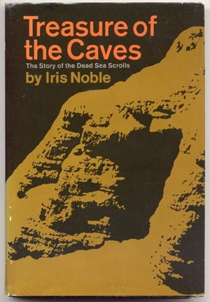 Treasure of the Caves STORY OF THE DEAD SEA SCROLLS Iris Noble BEDOUIN GOATHERD 1st Edition HB DJ