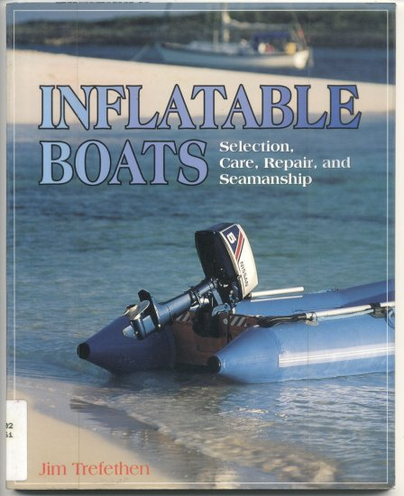 INFLATABLE BOATS How To Repair CARE Selection Select SEAMANSHIP Sportboats JIM TREFETHEN 1st Ed