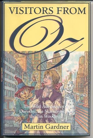 VISITORS FROM OZ L Frank Baum WIZARD OF Tin Woodman SCARECROW Martin Gardner 1st EDITION HB DJ