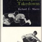 WRESTLING TECHNIQUES TAKEDOWNS Rare Coaching Book WRESTLER  TAKEDOWN MOVES Richard Maertz HB DJ
