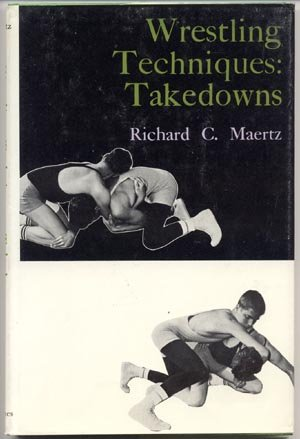 WRESTLING TECHNIQUES TAKEDOWNS Rare Coaching Book WRESTLER  TAKEDOWN MOVES Richard Maertz HB DJ