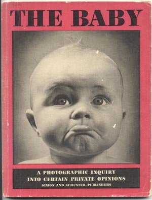 THE BABY Photographic Inquiry Into Private Opinions SPECIAL PICTURES FOR FRAMING