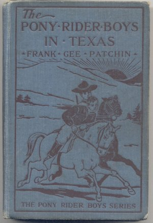 Pony Riders in Texas -  Veiled Riddle � Frank Patchin - HB