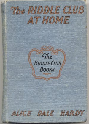Riddle Club at Home ~ Alice Dale Hardy � 1st HB