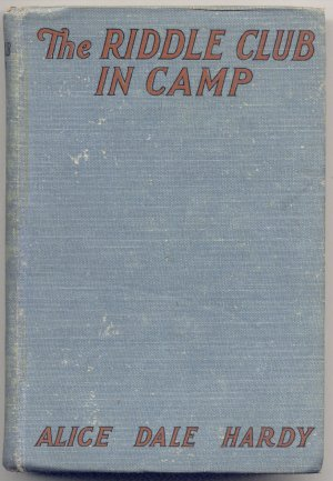Riddle Club in Camp ~ Alice Dale Hardy ~ Josephine Lawrence ~HB