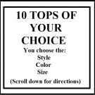 CUSTOMER CHOICE MIXED LOT, Chose 10 tops/shirts of your style, color, and size