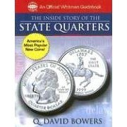 The Inside Story of the State Quarters by Q. David Bowers (An Official Whitman Guidebook)