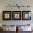 Vinyl Wall Decal Art - ...and they lived happily ever after.