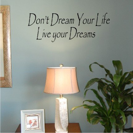 Vinyl Wall Decal Art - Don't Dream Your Life