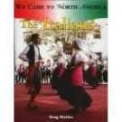 We Came to North America : The Italians