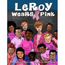 LeRoy Wears Pink