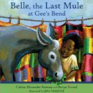 Belle, the Last Mule at Gee's Bend: A Civil Rights Story
