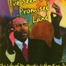 I've Seen The Promised Land: the Life of Dr. Martin Luther King