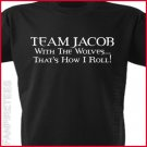 TEAM JACOB - With the Wolves That's HOW I ROLL Twilight T-Shirt SMALL ~ FREE SHIPPING