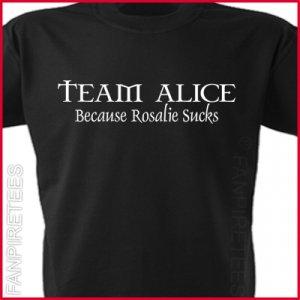TEAM ALICE - Because Rosalie Sucks Twilight T-Shirt SMALL ~ FREE SHIPPING