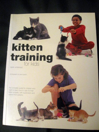 Kitten Training for Kids Paperback by Sarah Whitehead 2002