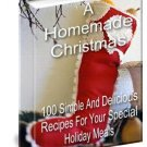 HOMEMADE CHRISTMAS- 100 SIMPLE & DELICIOUS RECIPES