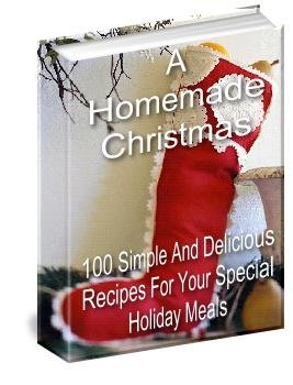 HOMEMADE CHRISTMAS- 100 SIMPLE & DELICIOUS RECIPES
