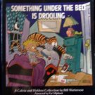 "Calvin & Hobbes Book ""SOMETHING UNDER THE BED IS DROOLING"""