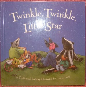 Twinkle, Twinkle Little Star - By Jane Taylor and Illustrated by Sylvia Long