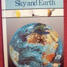 Sky and Earth by Time Life (1989, Hardcover) Sky and Earth by Time Life (1989, Hardcover)