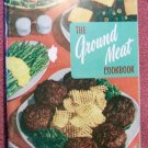 Vintage 1965 ~ The Ground Meat Cookbook by Culinary Arts Institute