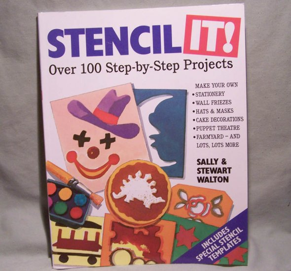 Stencil It! By Sally & Stewart Walton � 100 Step-By-Step Projects