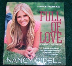 Creative Memories Full of Love by Nancy O'Dell (2010)