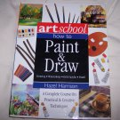 Art School: How to Paint & Draw Watercolor Oil Acrylic Pastel [Paperback]