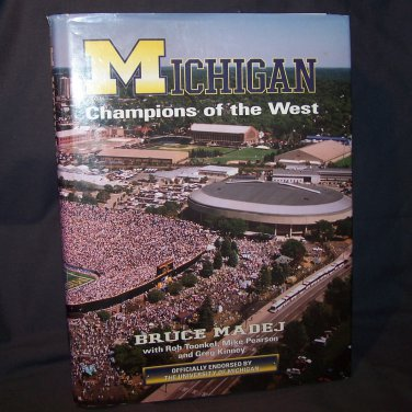 Michigan: Champions of the West by Bruce Madej - Wolverines 1997