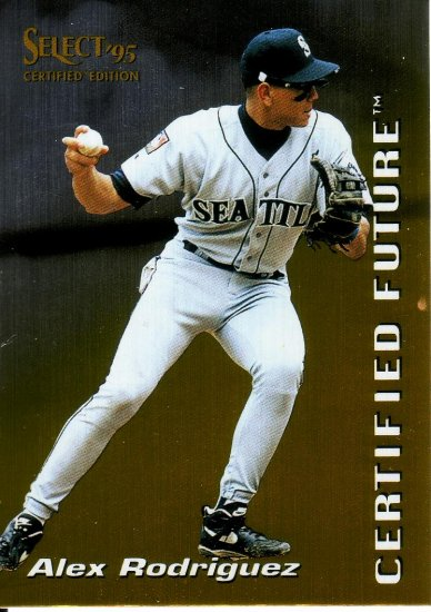 ALEX RODRIGUEZ 1995 SELECT CERTIFIED FUTURE #10 SEATTLE MARINERS